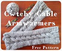 Cwtchy Cable Armwarmers/Wristwarmers
